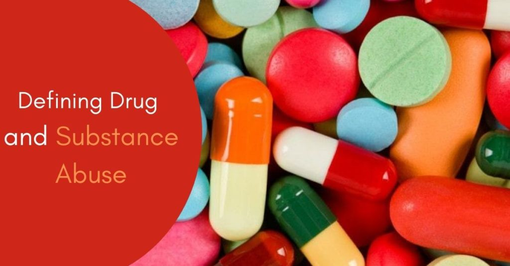 Defining Drug and Substance Abuse